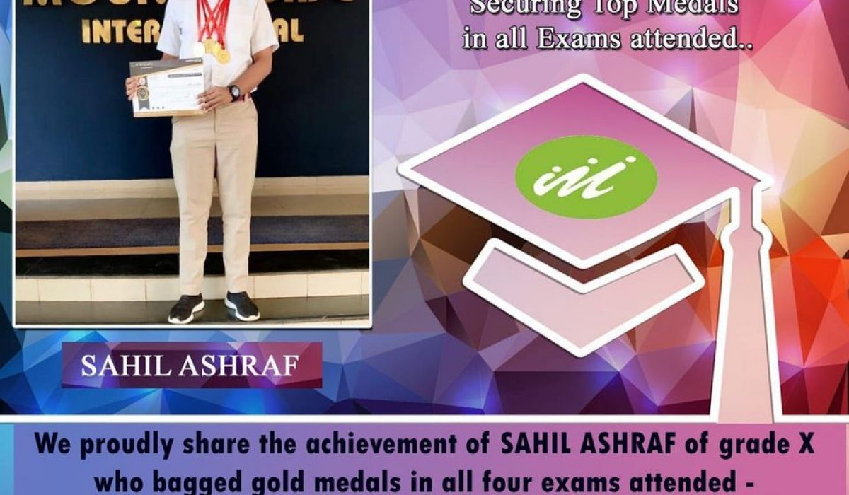 Achievement of SAHIL ASHRAF of Grade X who bagged gold medals in all exams attended in International Olympiad Talent Exam 2019-20
